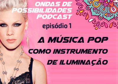 Ondas de Possibilidades Podcast – Episódio 1