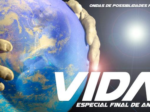 Especial Final de Ano – Ondas de Possibilidades Podcast – VIDA