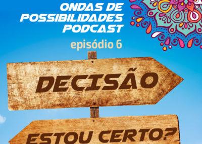 Ondas de Possibilidades Podcast – Episódio 6