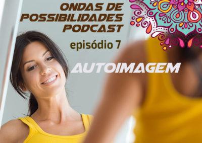 Ondas de Possibilidades Podcast – Episódio 7