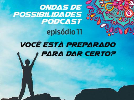 Ondas de Possibilidades Podcast – Episódio 11