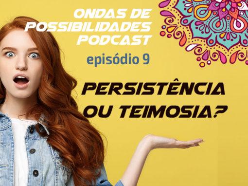 Ondas de Possibilidades Podcast – Episódio 9