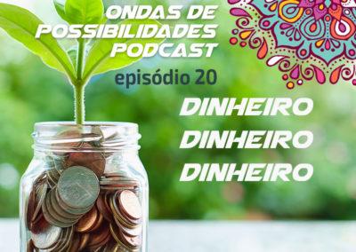 Ondas de Possibilidades Podcast – Episódio 20