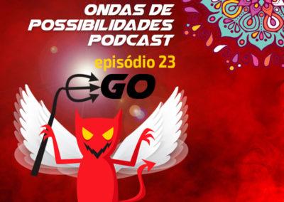 Ondas de Possibilidades Podcast – Episódio 23