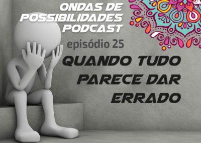 Ondas de Possibilidades Podcast – Episódio 25