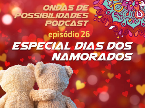 Ondas de Possibilidades Podcast – Episódio 26