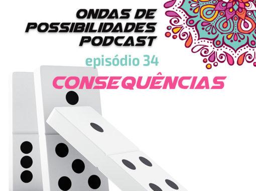 Ondas de Possibilidades Podcast – Episódio 34