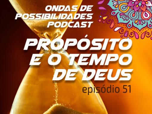 Ondas de Possibilidades Podcast – Episódio 51