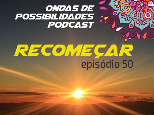Ondas de Possibilidades Podcast – Episódio 50