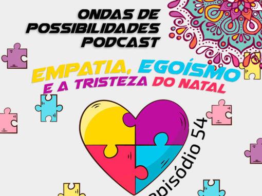 Ondas de Possibilidades Podcast – Episódio 54