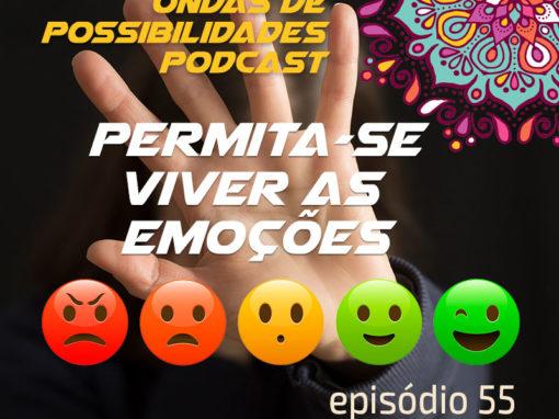 Ondas de Possibilidades Podcast – Episódio 55