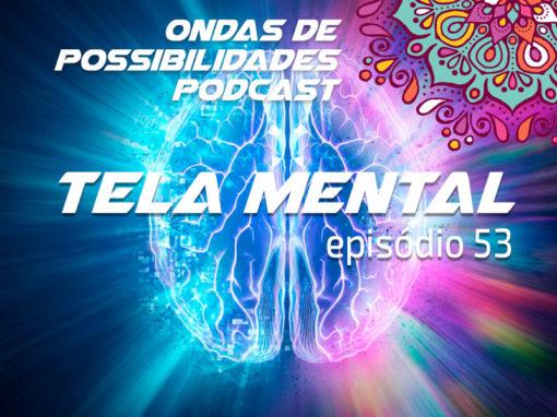 Ondas de Possibilidades Podcast – Episódio 53