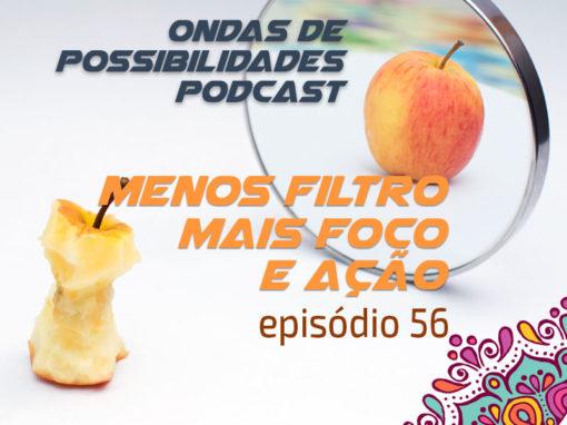 Ondas de Possibilidades Podcast – Episódio 56