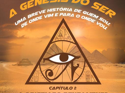 A Gênesis do Ser – Uma breve história de quem sou, de onde vim e para onde vou.