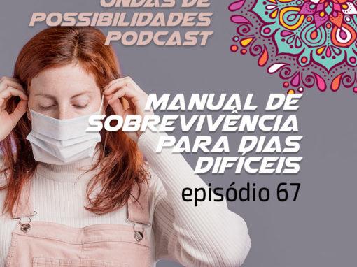 Ondas de Possibilidades Podcast – Episódio 67
