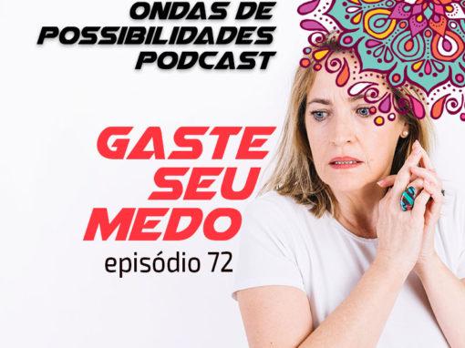 Ondas de Possibilidades Podcast – Episódio 72