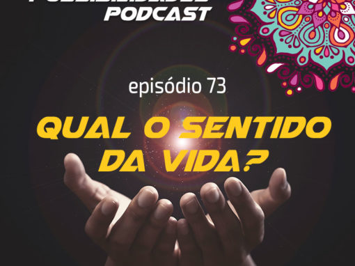 Ondas de Possibilidades Podcast – Episódio 73