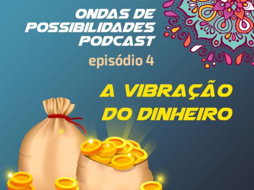 Ondas de Possibilidades Podcast – Episódio 4