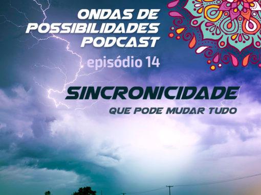 Ondas de Possibilidades Podcast – Episódio 14