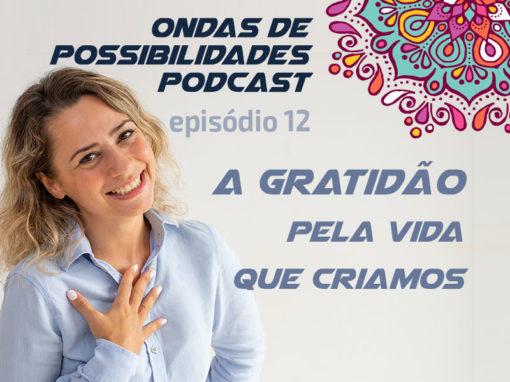 Ondas de Possibilidades Podcast – Episódio 12