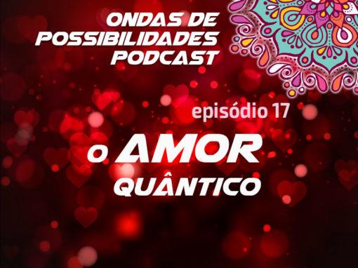 Ondas de Possibilidades Podcast – Episódio 17