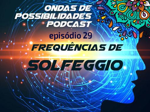 Ondas de Possibilidades Podcast – Episódio 29