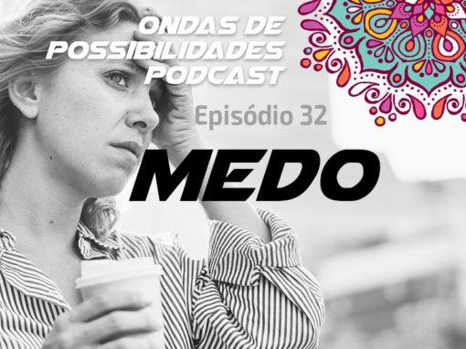 Ondas de Possibilidades Podcast – Episódio 32