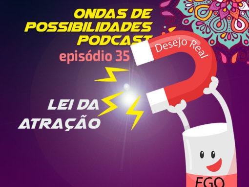 Ondas de Possibilidades Podcast – Episódio 35