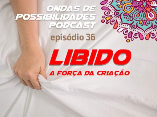 Ondas de Possibilidades Podcast – Episódio 36