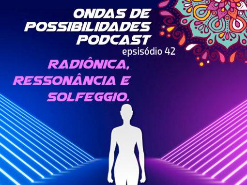 Ondas de Possibilidades Podcast – Episódio 42