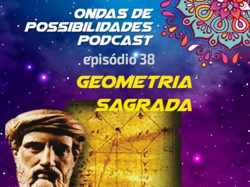 Ondas de Possibilidades Podcast – Episódio 38