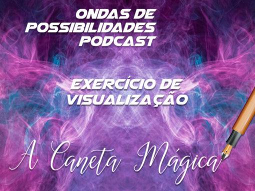 Exercício de visualização : A Caneta Mágica