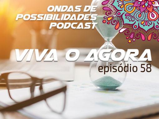 Ondas de Possibilidades Podcast – Episódio 58