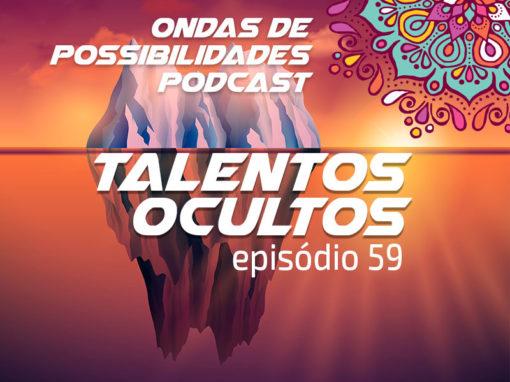 Ondas de Possibilidades Podcast – Episódio 59