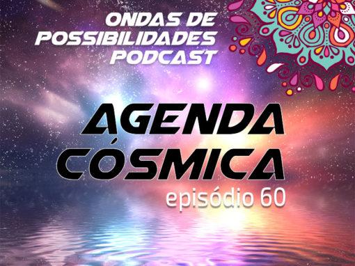 Ondas de Possibilidades Podcast – Episódio 60