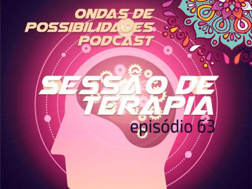Ondas de Possibilidades Podcast – Episódio 63