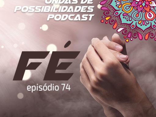 Ondas de Possibilidades Podcast – Episódio 74