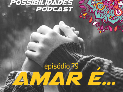 Ondas de Possibilidades Podcast – Episódio 79