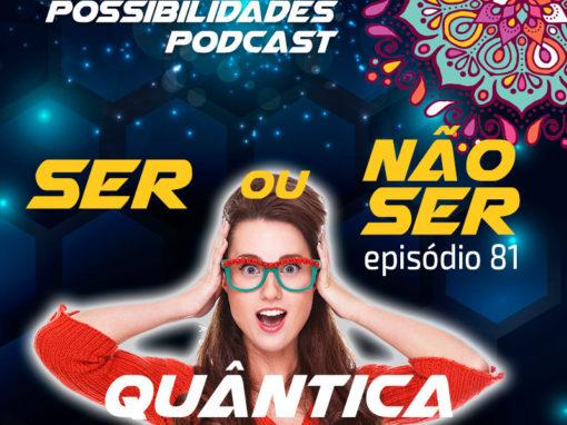 Ondas de Possibilidades Podcast – Episódio 81