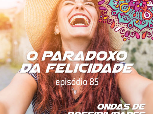 Ondas de Possibilidades Podcast – Episódio 85