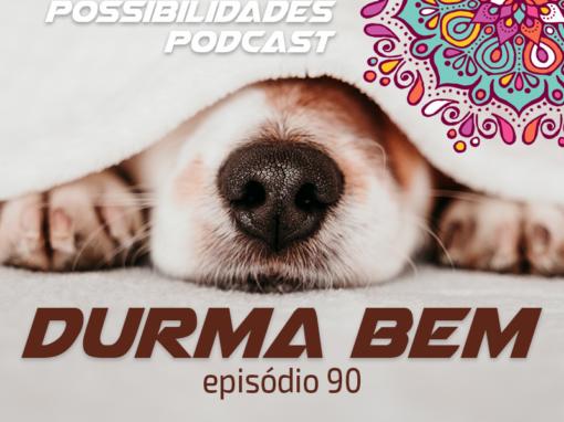 Ondas de Possibilidades Podcast – Episódio 90