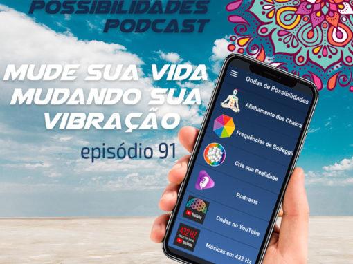 Ondas de Possibilidades Podcast – Episódio 91