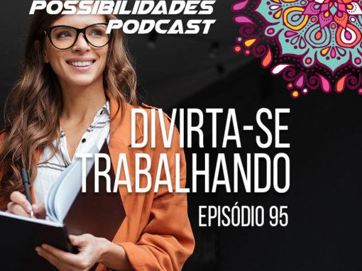 Ondas de Possibilidades Podcast – Episódio 95