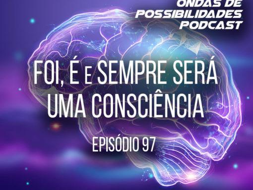 Ondas de Possibilidades Podcast – Episódio 97