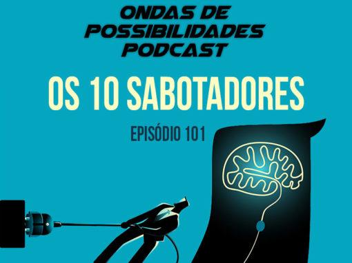 Ondas de Possibilidades Podcast – Episódio 101