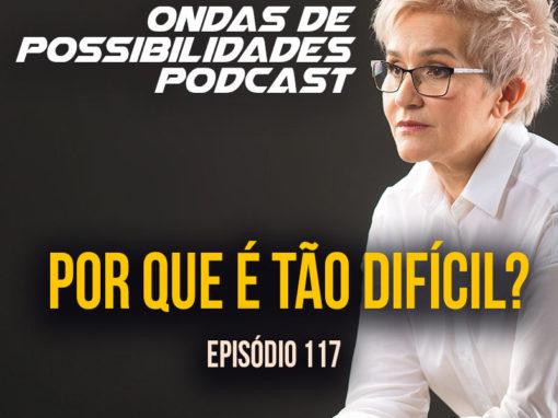Ondas de Possibilidades Podcast – Episódio 117
