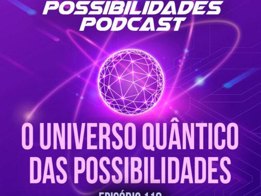 Ondas de Possibilidades Podcast – Episódio 118