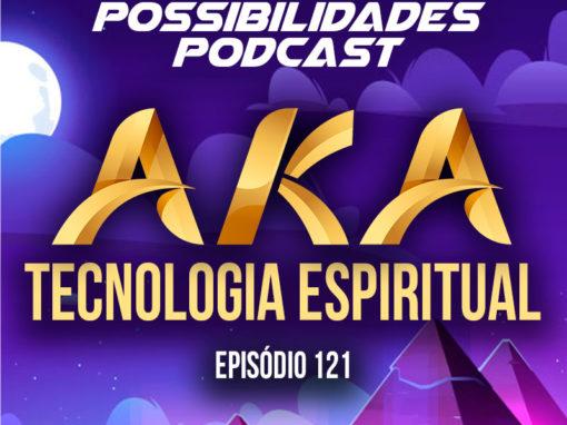 Ondas de Possibilidades Podcast – Episódio 121