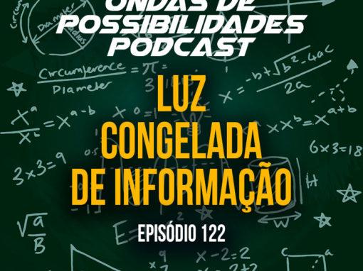 Ondas de Possibilidades Podcast – Episódio 122