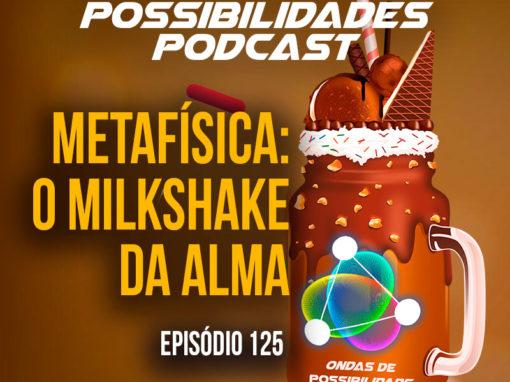 Ondas de Possibilidades Podcast – Episódio 125